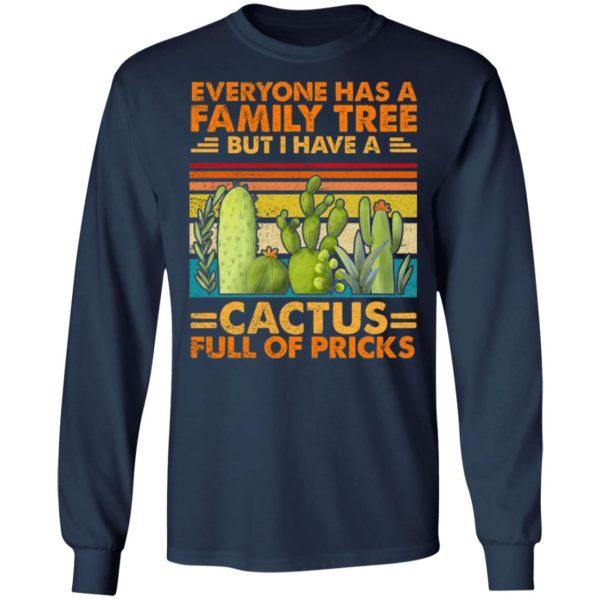 Funny Sarcasm Cactus Everyone Has A Family Tree But I Have A Cactus Shirt