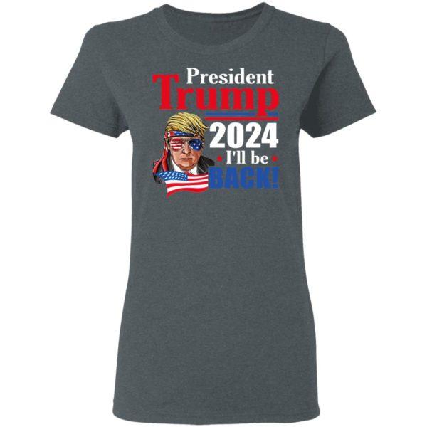 Trump 2024 I'll Be Back Shirt