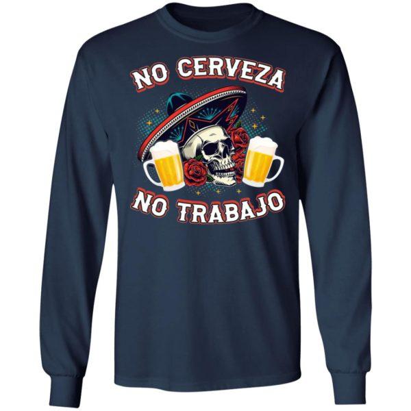 No Cerveza No TrabaJo No Beer No Work Funny Latino Shirt