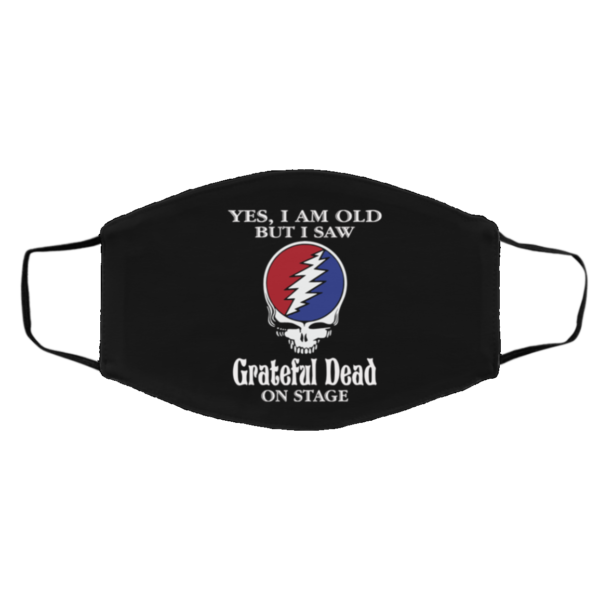 Yes I Am Old But I Saw Grateful Dead On Stage Mask