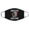 Proud To Be Navaji Capache Comanche Cheyenne Semindle Chippewd Native Mask