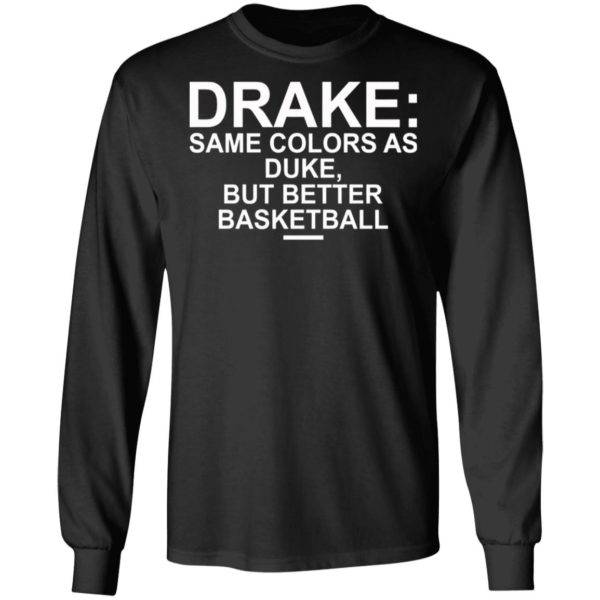 Drake Same Colors As Duke But Better Basketball Shirt