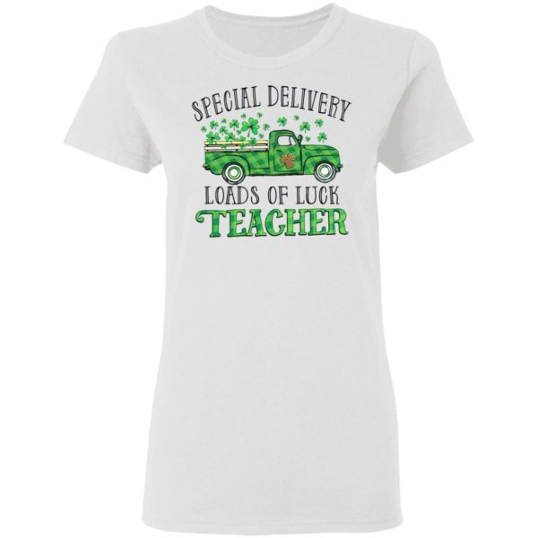 Irish Special delivery loads of luck teacher shirt
