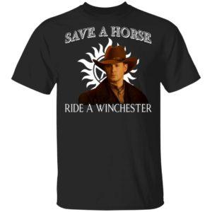 Save a horse ride a winchester shirt