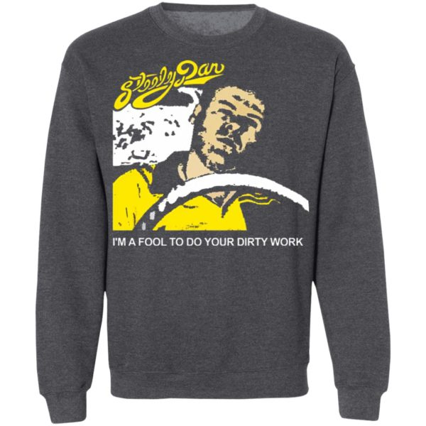 Steely Dan I'm A Fool To Do Your Dirty Work Shirt