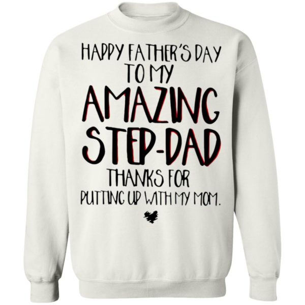 Happy Father's Day To My Amazing Step-dad Shirt