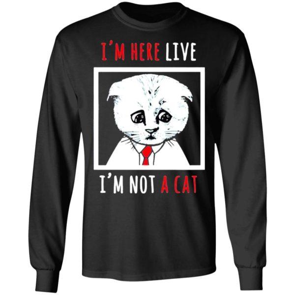 I'm Here Live I'm Not A Cat Funny Zoom Meme Humor Shirt