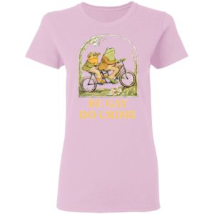 Frog and Toad be gay do crime shirt