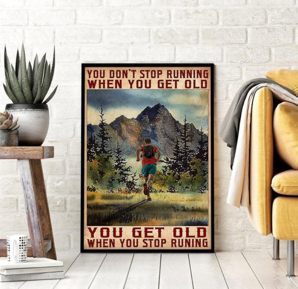 You Get Old When You Stop Running Vintage Poster Canvas