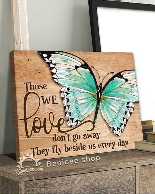 Those We Love Dont Away They Fly Beside Us Everyday Butterfly Poster Canvas Poster Canvas