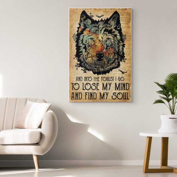 Wolf Face And Into The Forest I Go To Lose My Mind and Find My Soul Poster Canvas