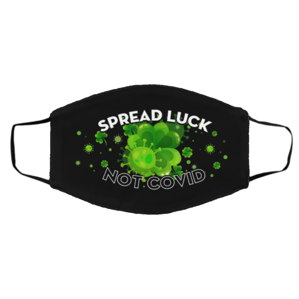 Spread Luck Not Covid Face Mask