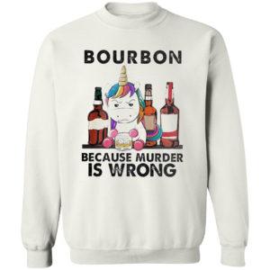 Unicorn bourbon because murder is wrong shirt