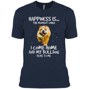 Bulldog happiness is the moment bulldog lovers shirt
