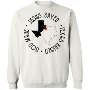 Jesus Saved Texas Raised God Made Tee Shirt