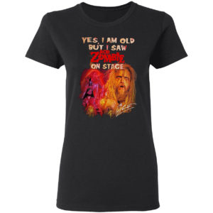 2021 Yes I Am Old But I Saw Rob Zombie On Stage Signature Shirt