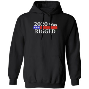 2020 was Rigged shirt