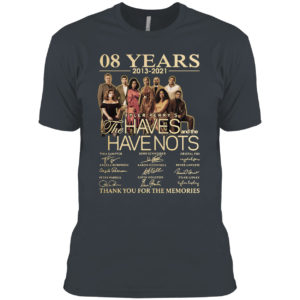 08 Years 2013 2021 Tyler Perry's the Haves and the Havenots signatures shirt