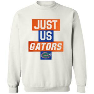 Just Us Florida Gators Shirt, hoodie, tank top and long sleeve tee
