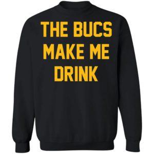 The Bucs Make Me Drink Tee Shirt