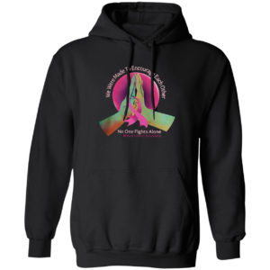 We were made to encourage each other no one fights alone breast cancer awareness shirt