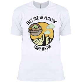 They See Me Floatin' They Hatin' Baby Yoda Shirt