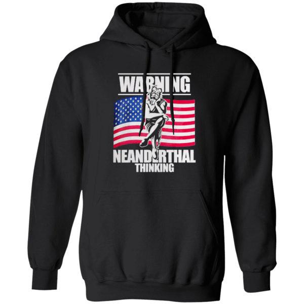 Warning Neanderthal thinking Patriot Proud Of American Flag shirt