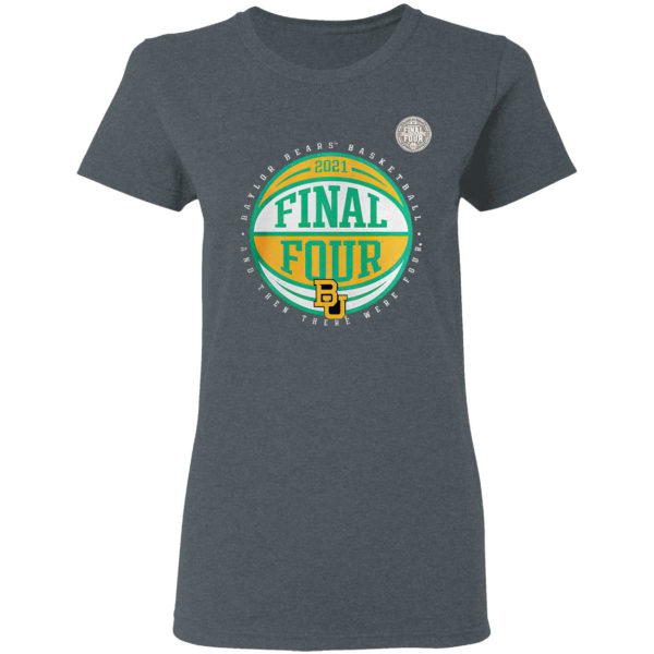 Baylor bears basketball and then there were four final four shirt
