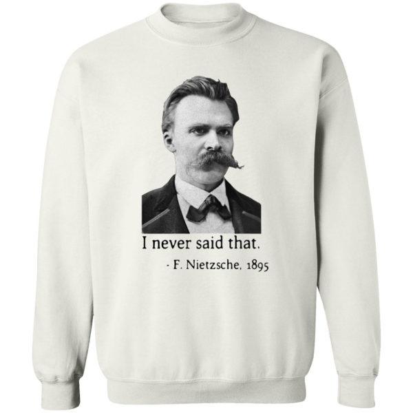 Nietzsche I never said that shirt