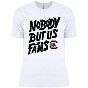 South Carolina Gamecocks Nobody But Us Fams Shirt