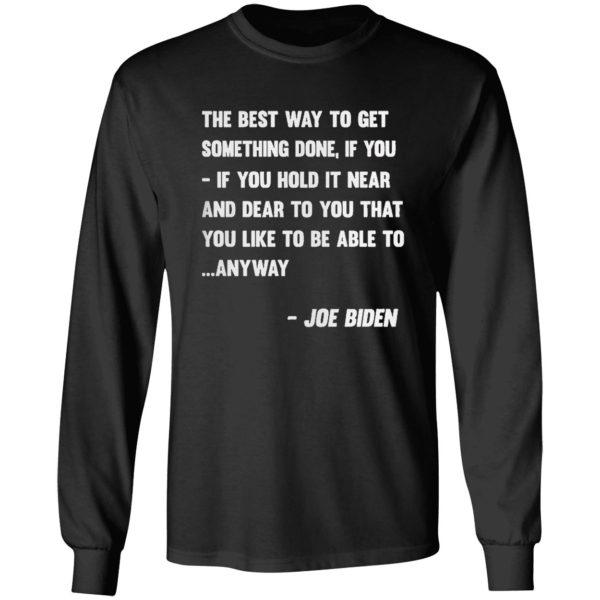 Joe Biden Anyway Quote Speech 2021 Press Conference shirt
