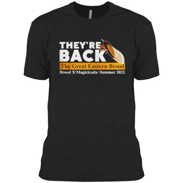 They're back cicada the great eastern brood Brood X Magicicada summer 2021 shirt