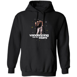 Vandancing With The Stars Shirt