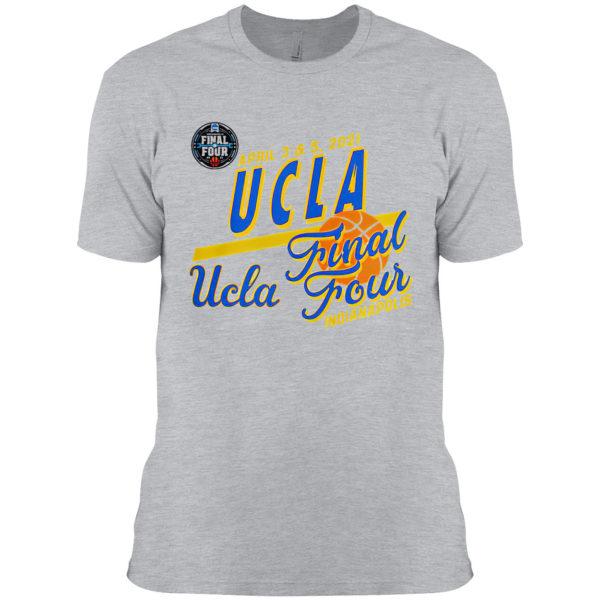 April 3 and 5 2021 UCLA Final Four indianapolis shirt