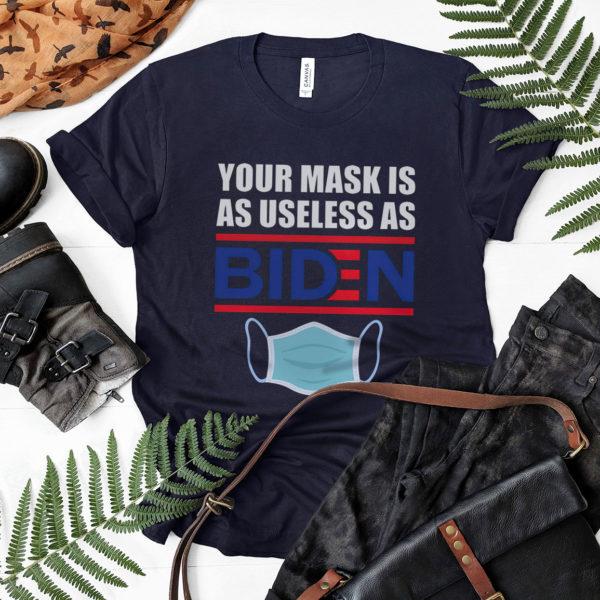 You Mask Is As Useless As Biden shirt