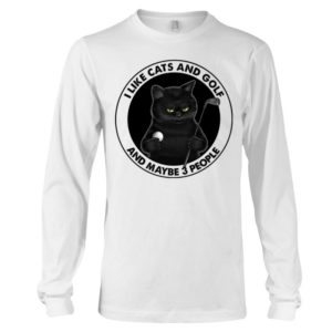 I Like Cats And Golf And May Be 3 People Shirt