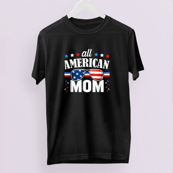 All American Mom 4th of July Independence Day Shirt