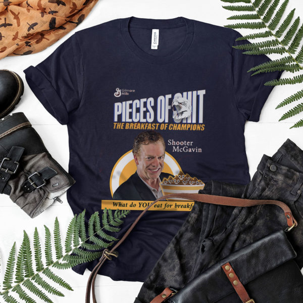 Shooter McGavin Pieces Of Shit The Breakfast Of Champions Shirt