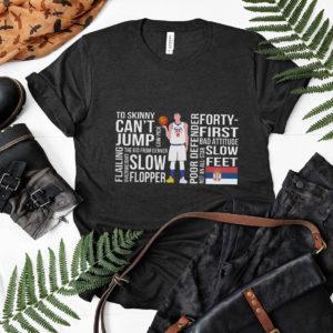 Nikola Too Skinny Can't Jump Low Pick The Kid Shirt