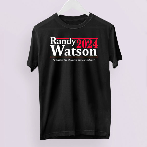 Randy Watson 2024 I Believe The Children Are Our Future Shirt, LS, Hoodie