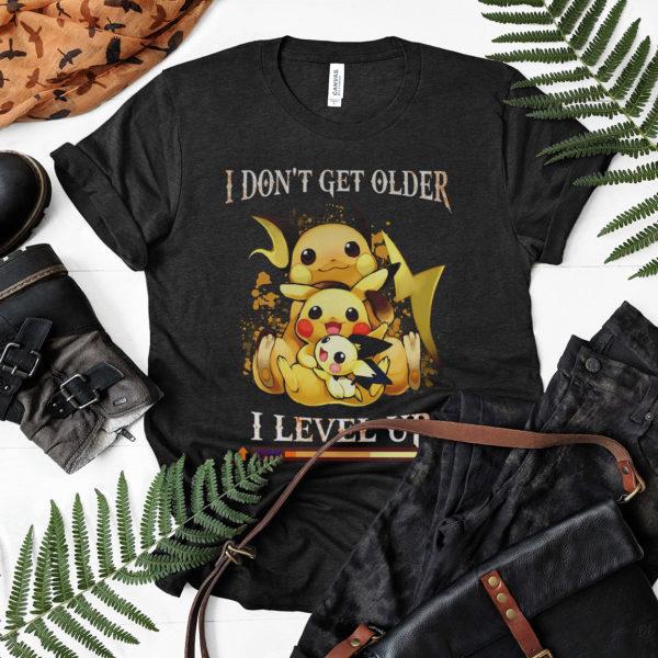 Pikachu i don't get older i level up exp shirt