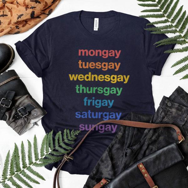 Mongay Tuesgay Wednesgay Thursgay Frigay Shirt