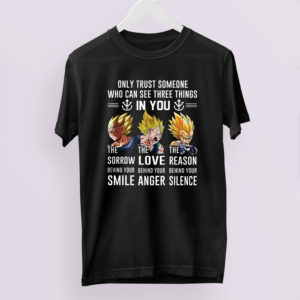 Vegeta the sorrow behind your smile the love shirt
