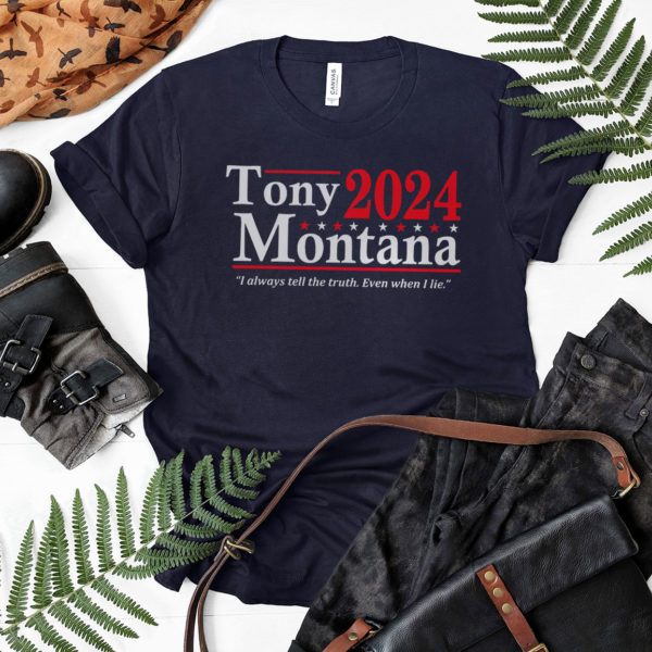 Tony Montana 2024 I Always Tell The Truth Even When I Lie Shirt, LS, Hoodie