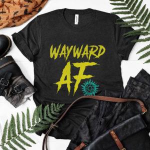 Awesome Wayward Af 2020 shirt