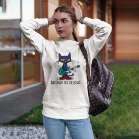 Pete The Cat Because It's All Good Shirt