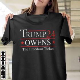 2024 Trump Owens 24 The Freedom Ticket Shirt, ls, hoodie