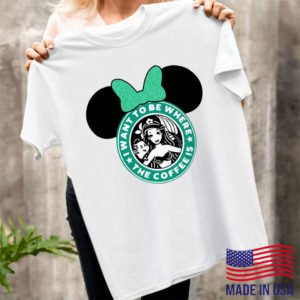 Minnie mouse Starbuck I want to be where the coffee is shirt, ls