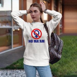 MA'AM funny bundy joke parody party t-shirt, Ls, Hoodie