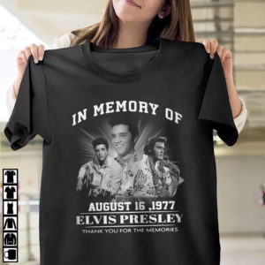 In memory of august 16 1977 Elvis Presley thank you for the memories shirt, ls